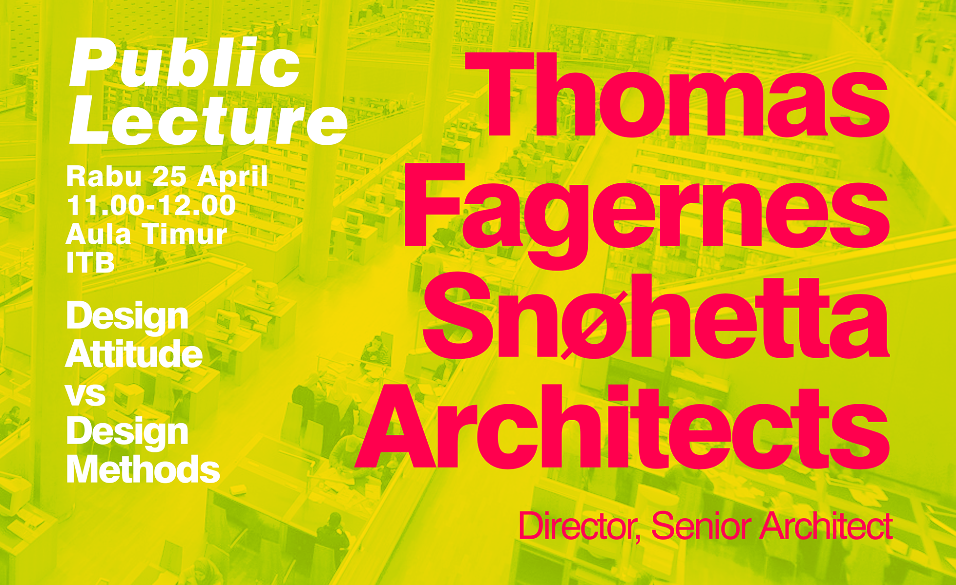 Kuliah Umum 25 April- Thomas Fagernes, Snohetta