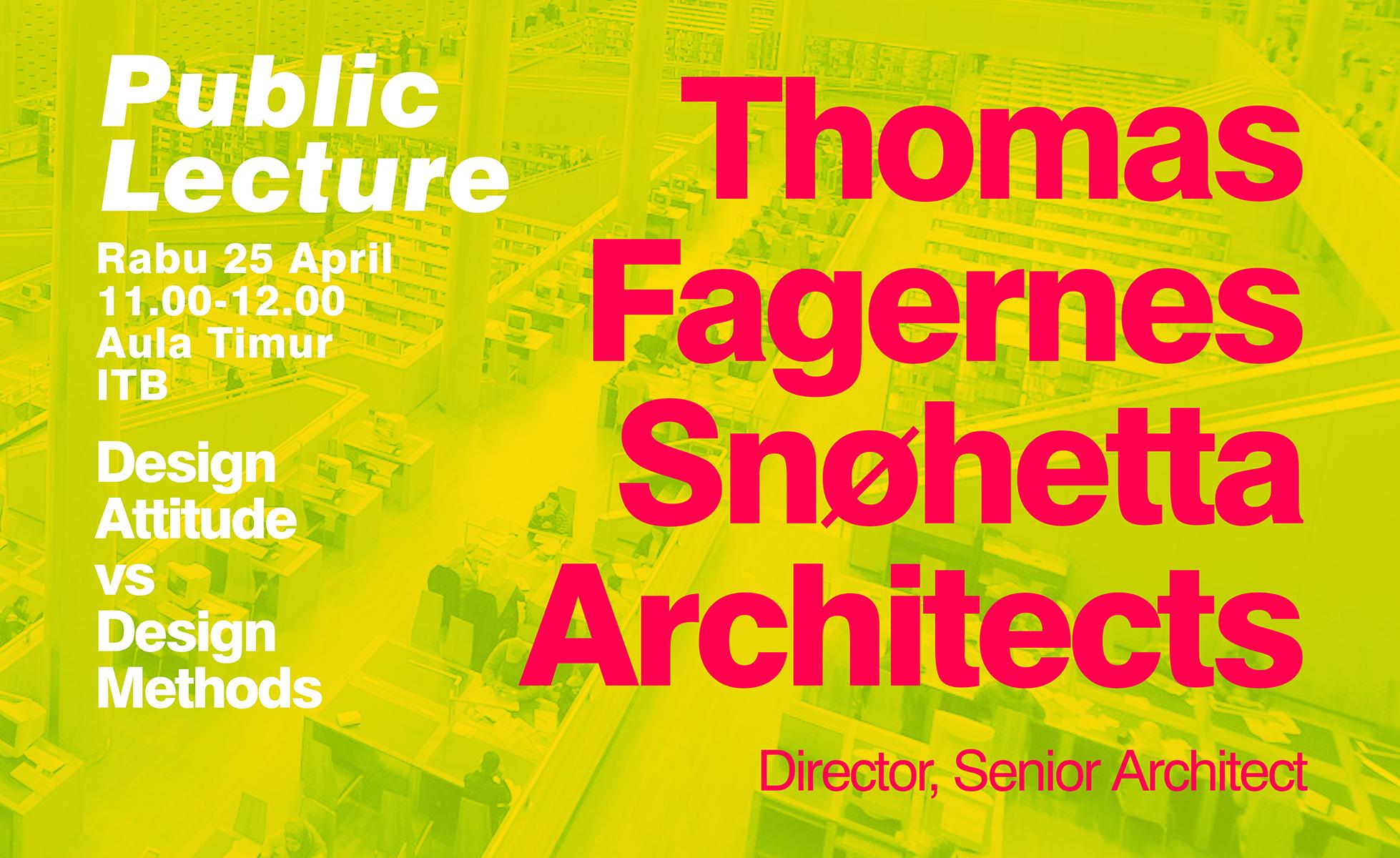 Kuliah Umum 25 April- Thomas Fagernes, Snohetta