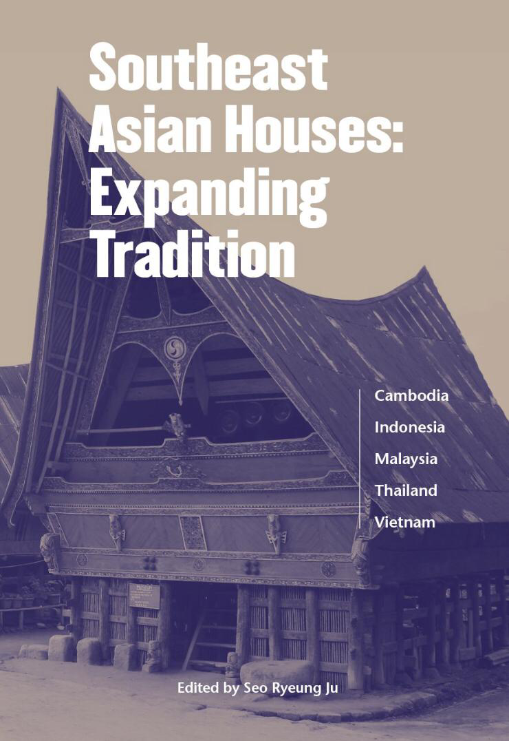 Book Chapter: Southeast Asian Houses: Expanding Tradition
