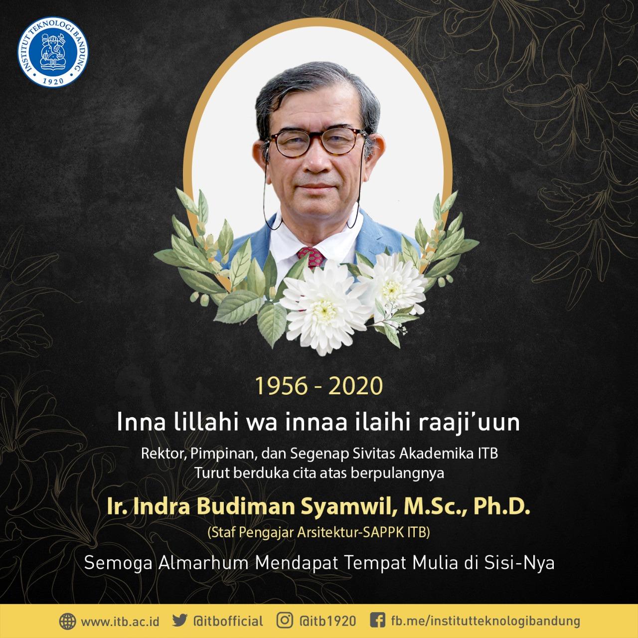 Kabar Duka – Ir. Indra Budiman Syamwil, M.Sc., Ph.D.