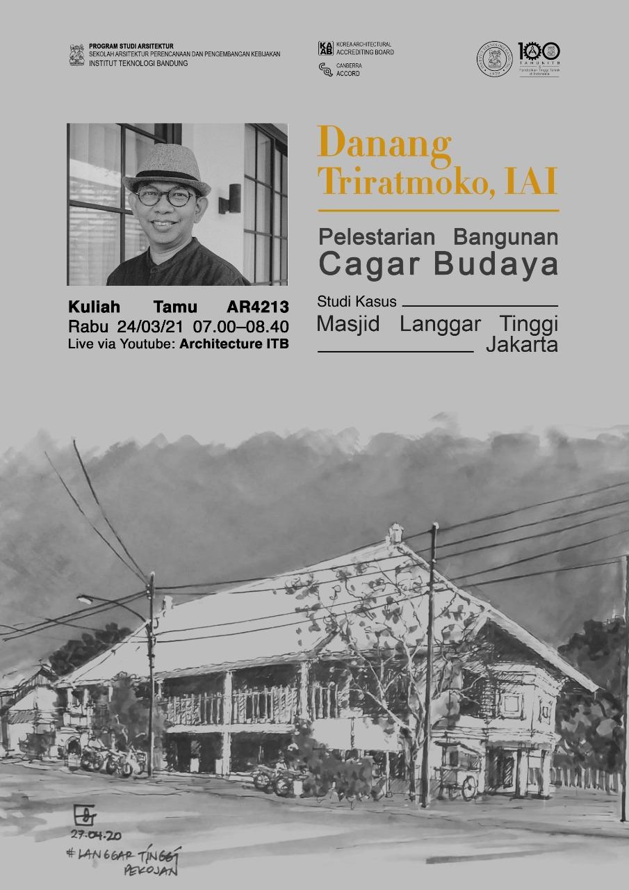 Kuliah Tamu AR4213 – Pelestarian Arsitektur: Pelestarian Bangunan Cagar Budaya, Studi Kasus Masjid Langgar Tinggi, Jakarta
